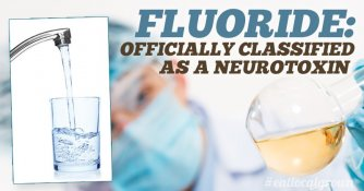 Fluoride Officially Classified as a Neurotoxin in World's Most Prestigious Medical Journal
