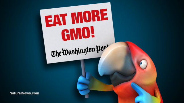 Washington Post editorial board functions as quack science Monsanto operatives… key articles essentially 'written' by Monsanto… eat more GMO!