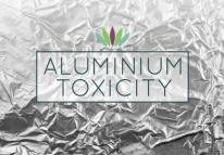 Aluminum Toxicity: Part I, Sources and Consequences