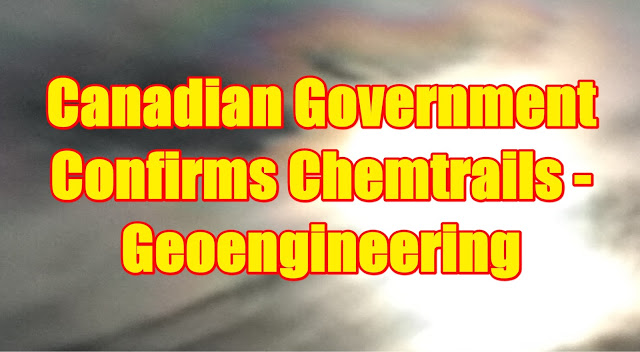 Canadian Government Confirms Chemtrails – Geoengineering
