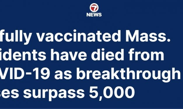 """Insanity Rules in the U.S. as Hospitalizations and Deaths Among Vaccinated """"Breakthrough"""" Cases Surge While Health Authorities blame the """"Unvaccinated"""""""