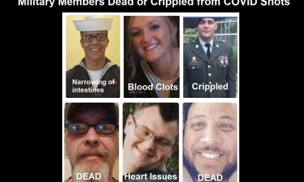 Military Members are Dying and Suffering Crippling Effects from COVID Vaccinations
